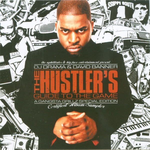 The Hustler's Guide to the Game - Gangsta Grillz Special Edition - David Banner & DJ Drama