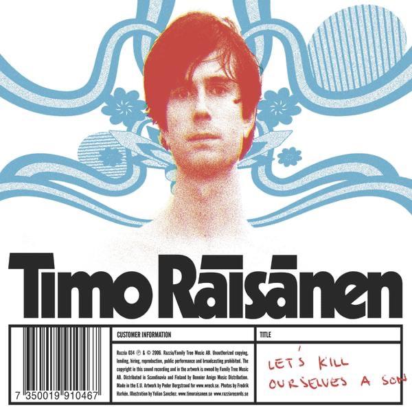 Timo Räisänen - Let's Kill Ourselves A Son