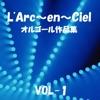 オルゴール作品集 L'Arc~en~Ciel VOL-1 ジャケット写真