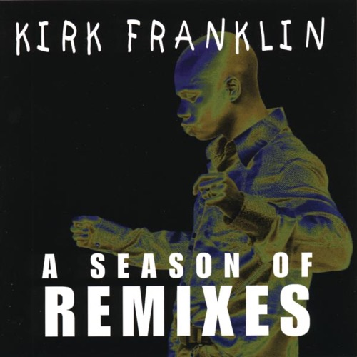 Kirk Franklin - A Season of Remixes - EP