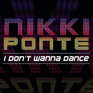 Nikki Ponte - I Don't Wanna Dance - Line Dance Music