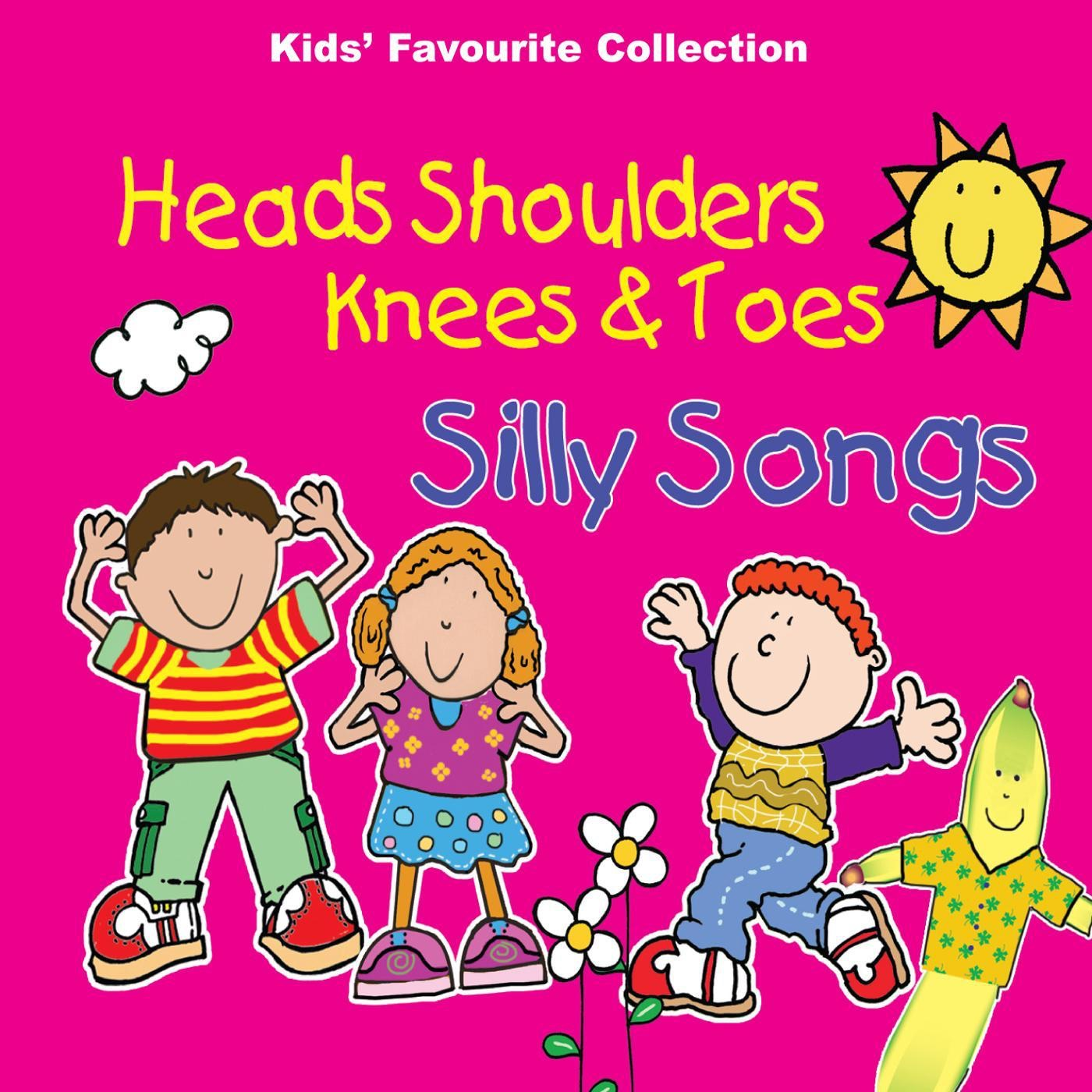 Heads, Shoulders, Knees & Toes and Silly Songs