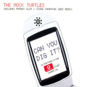 The Mock Turtles - Can You Dig It?