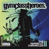 The Papercut Chronicles II (Deluxe), Gym Class Heroes