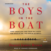 Download The Boys in the Boat: Nine Americans and Their Epic Quest for Gold at the 1936 Berlin Olympics (Unabridged) Audio Book