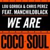 We Are, Chris Pérez & Lou Gorbea
