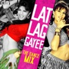 Lat Lag Gayee (The Dance Mix)
