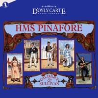 Gilbert and Sullivan: HMS Pinafore (Complete Recording of The New D'Oyly Carte Opera Production)