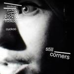 Still Corners - Cuckoo