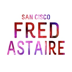 Lyrics To The Song Fred Astaire San Cisco