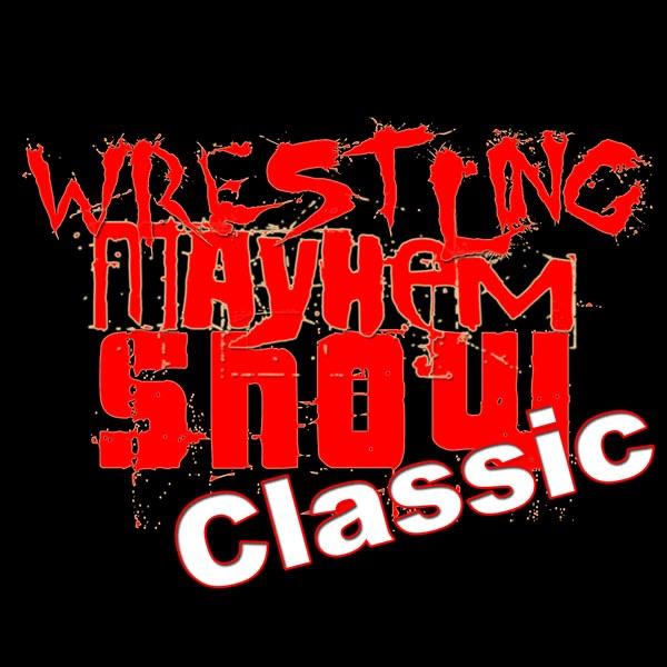 Classic Wrestling Mayhem Show