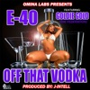 Off That Vodka (feat. Goldie Gold) - Single, E-40
