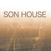 Son House - My Black Mama