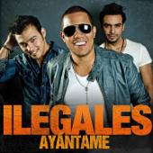 Ayantame (feat. El potro Álvarez) - Ilegales