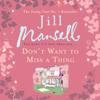 Jill Mansell - Don't Want to Miss a Thing (Unabridged) artwork