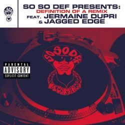 View album So So Def Presents: Definition of a Remix (feat. Jermaine Dupri & Jagged Edge) [This Is the Remix]