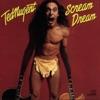 Scream Dream, Ted Nugent
