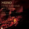 Buy Holy Ground: NYC Live With The Wordless Music Orchestra by MONO on iTunes (另類音樂)