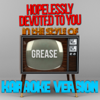 Hopelessly Devoted to You (In the Style of Grease) [Karaoke Version] - Ameritz - Karaoke