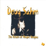 Doug Sahm - Oh No! Not Another One