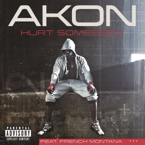 Hurt Somebody (feat. French Montana) - Single Mp3 Download