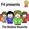 F4 Presents Beatles Reworks