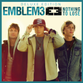 Nothing To Lose Deluxe Version  Emblem3 - Emblem3