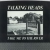Take Me to the River (Edit) / Thank You for Sending Me an Angel - Single, Talking Heads