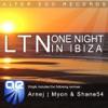 LTN - One Night In Ibiza  Arnej Remix