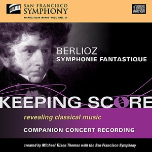 San Francisco Symphony & Michael Tilson Thomas - Symphony Fantastique, Op. 14: IV. Marche Au Supplice