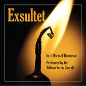 Exsultet - William Ferris Chorale (J. Michael Thompson)