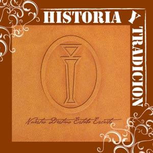 Historia y Tradicion - Nuestro Destino Estaba Escrito Mp3 Download