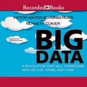 Download Big Data: A Revolution That Will Transform How We Live, Work, and Think (Unabridged) Audio Book