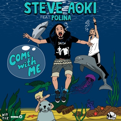 Come With Me (Deadmeat) [feat. Polina] {Remixes} - Steve Aoki