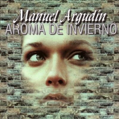 Aroma de Invierno - Manuel Argudín