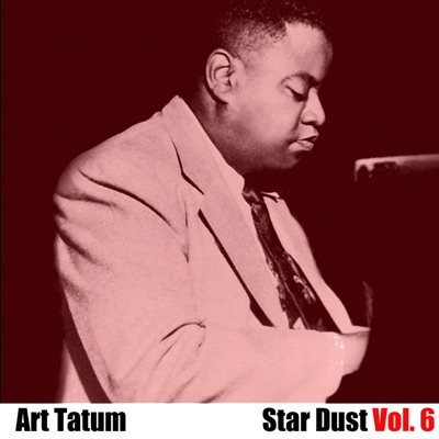 Star Dust, Vol. 6 - Art Tatum