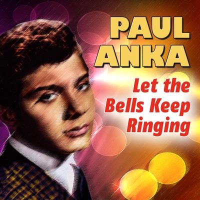 Paul Anka - Let the Bells Keep Ringing - Paul Anka