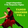 Tango Legends, Vol. 1, Angel D'Agostino y Su Orquesta Típica