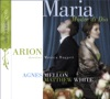 Maria, Madre Di Dio, Arion, Monica Huggett, Agnes Mellon & Matthew White