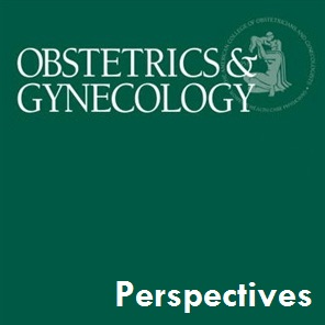 Obstetrics & Gynecology: Editor's Picks and Perspectives su