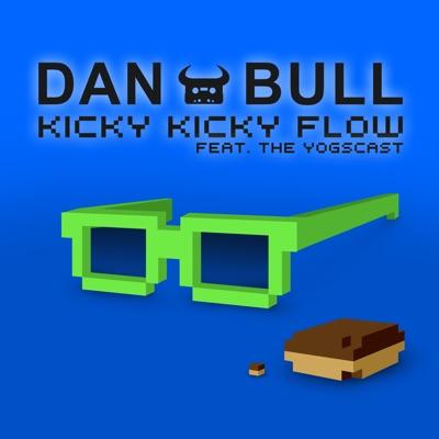 Kicky Kicky Flow (Karaoke Mix) [feat. The Yogscast] - Single - Dan Bull