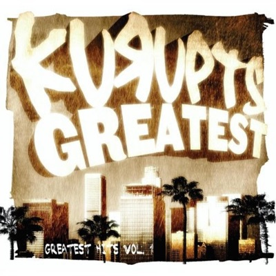 Kurupts Greatest: Greatest Hits, Vol. 1 - Kurupt