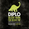Decent Work for Decent Pay, Vol. 1, Diplo