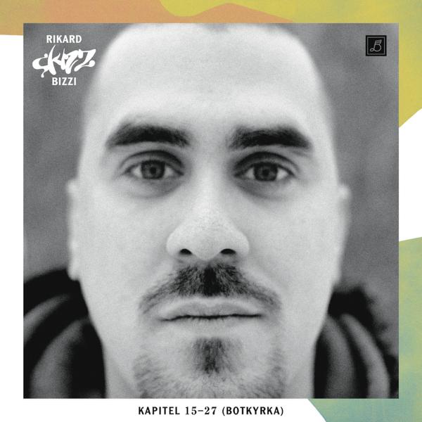 Kapitel 15-27 (Botkyrka) - Single by Rikard Skizz - Apple Music