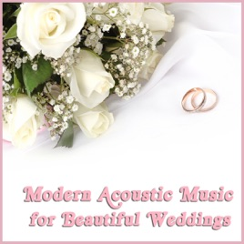 Modern Acoustic Music For Beautiful Weddings By Acoustic Guitar