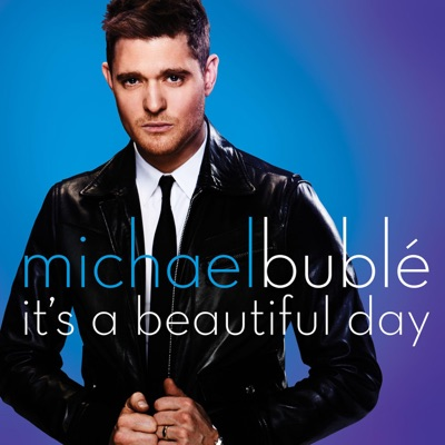 It's a Beautiful Day - Single - Michael Bublé