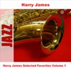 Harry James Selected Favorites Volume 1, Harry James