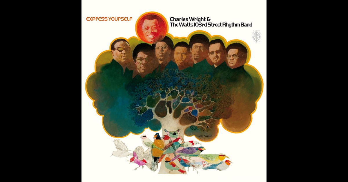Charles Wright The Watts 103rd Street Rhythm Band Express Yourself Living On Borrowed Time