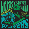 Larry Coryell With The Wide Hive Players - Larry Coryell & The Wide Hive Players