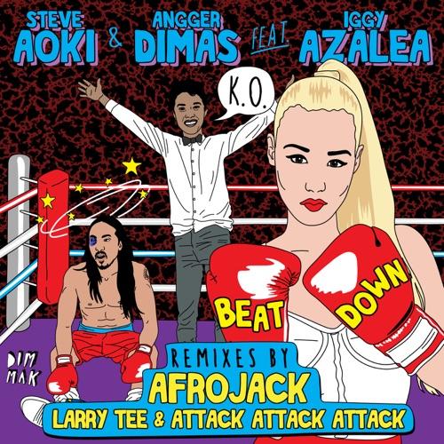 Steve Aoki & Angger Dimas - Beat Down (feat. Iggy Azalea) [Remixes] - Single